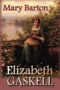 a research on elizabeth gaskells novel mary barton Guardian research department  the guardian published a review of elizabeth  gaskell's novel mary barton that, while appreciating the merits of the book as  fiction, resented the imputations against northern mill owners,.